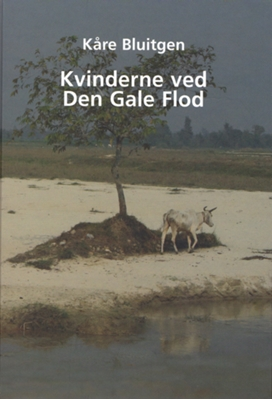 Kvinderne ved Den Gale Flod Kåre Bluitgen 9788799557271