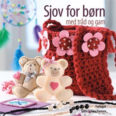Sjov for børn med tråd og garn Gitte Schou Hansen 9788792464033