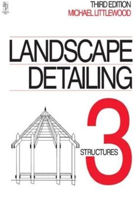 Landscape Detailing Volume 3 Michael Littlewood 9780750623209
