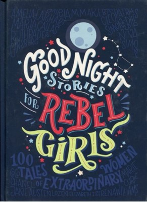 Good Night Stories for Rebel Girls Elena Favilli, Francesca Cavallo 9780141986005
