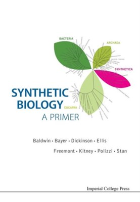Synthetic Biology - A Primer  9781848168633
