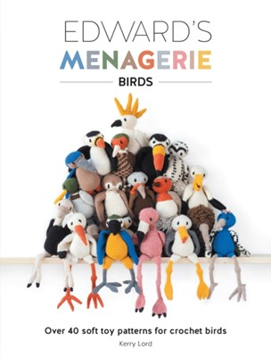 Edward's Menagerie: Birds Kerry Lord 9781446306024