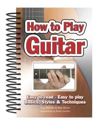 How To Play Guitar Alan Brown 9781847867018