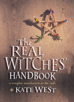 The Real Witches' Handbook Kate West 9780007105151