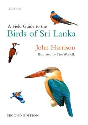 A Field Guide to the Birds of Sri Lanka Tim Worfolk, John Harrison 9780199585670