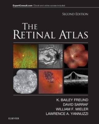 The Retinal Atlas K. Bailey Freund, David Sarraf, Lawrence A. Yannuzzi, William F. Mieler 9780323287920