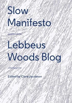 Slow Manifesto: Lebbeus Woods Blog Lebbeus Woods, Clare Jacobson 9781616893347