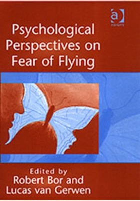 Psychological Perspectives on Fear of Flying Lucas van Gerwen 9780754609032