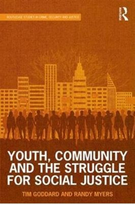 Youth, Community and the Struggle for Social Justice Randy (Old Dominion University Myers, Tim (Florida International University Goddard 9781138210004