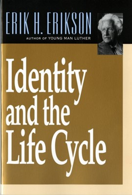 Identity and the Life Cycle Erik H. Erikson 9780393311327