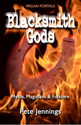 Pagan Portals - Blacksmith Gods Pete Jennings 9781782796275