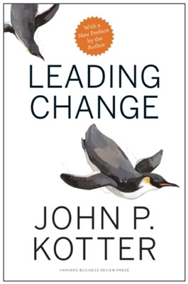 Leading Change, With a New Preface by the Author John P. Kotter 9781422186435