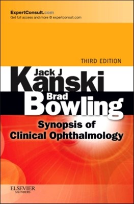 Synopsis of Clinical Ophthalmology Jack J. Kanski, Brad Bowling, Jack J. (Honorary Consultant Ophthalmic Surgeon Kanski, Brad (Ophthalmologist Bowling 9780702050213