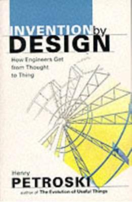 Invention by Design Henry Petroski 9780674463684