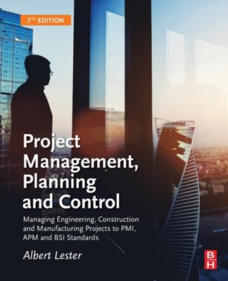 Project Management, Planning and Control Albert (Project management consultant and Honorary Fellow of the Association for Project Management Lester 9780081020203