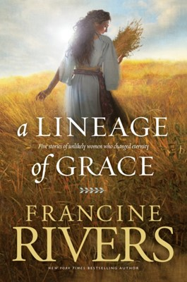 Lineage Of Grace, A Francine Rivers 9780842356329