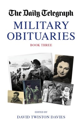 The Daily Telegraph Military Obituarites Book Three  9781909808317