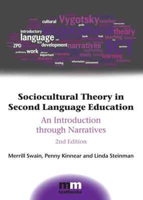 Sociocultural Theory in Second Language Education Penny Kinnear, Linda Steinman, Merrill Swain 9781783093168
