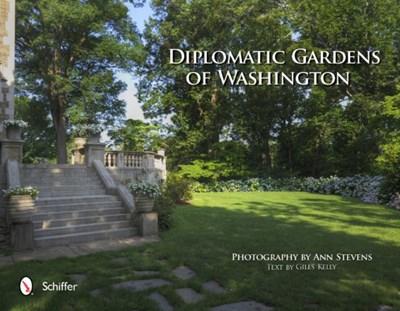 Diplomatic Gardens of Washington Ann Stevens 9780764339783