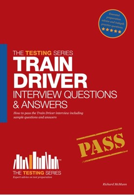 Train Driver Interview Questions and Answers Richard McMunn 9781907558924