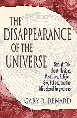 The Disappearance of the Universe Gary R. Renard 9781401905668