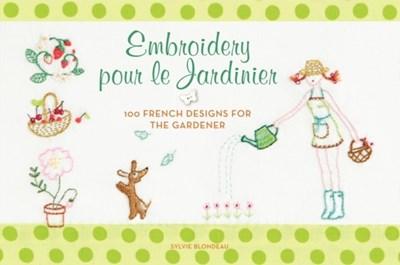 Embroidery pour le Jardinier Sylvie Blondeau 9780062222657