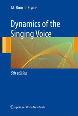 Dynamics of the Singing Voice M. Bunch Dayme 9783211887288