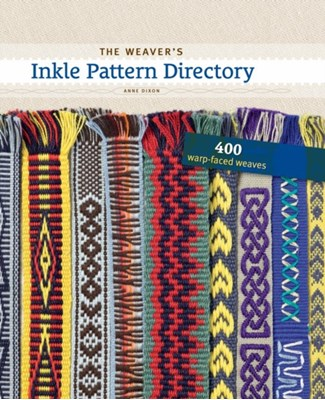 The Weaver's Inkle Pattern Directory Anne Dixon 9781596686472
