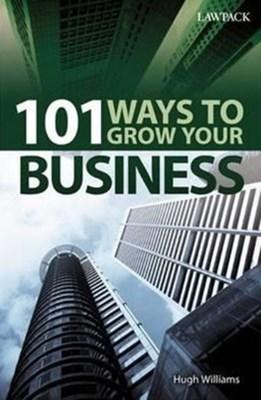 101 Ways to Grow Your Business Hugh Williams 9781909104051