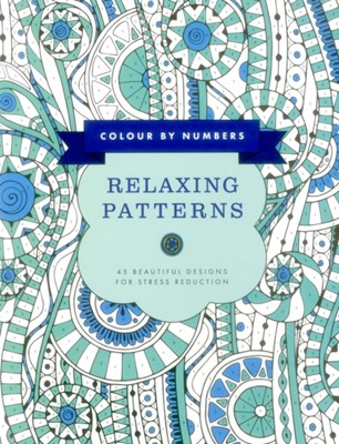 Colour by Numbers: Relaxing Patterns  9781780195063