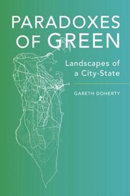Paradoxes of Green Gareth Doherty 9780520285019