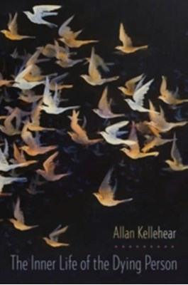 The Inner Life of the Dying Person Allan (Professor of Community Health Kellehear 9780231167857