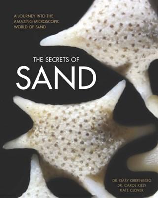 The Secrets of Sand Gary Greenberg, Carol Kiely, Kate Clover 9780760349441