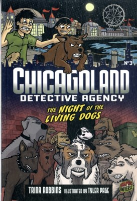 Chicagoland Book 3: Night of the Living Dogs Trina Robbins 9780761356370