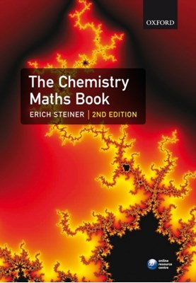 The Chemistry Maths Book Erich (Honorary University Fellow and former senior lecturer at the University of Exeter Steiner 9780199205356