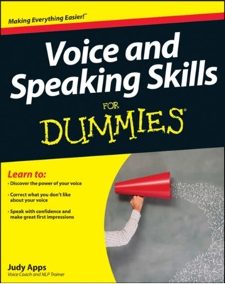 Voice and Speaking Skills For Dummies Judy Apps 9781119945123