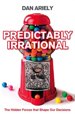 Predictably Irrational DAN ARIELY 9780007256532