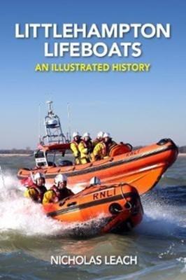 Littlehampton Lifeboats Nicholas Leach 9781909540095