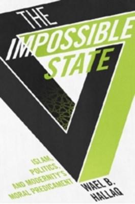 The Impossible State Wael B. Hallaq, Wael (Columbia University) Hallaq 9780231162579