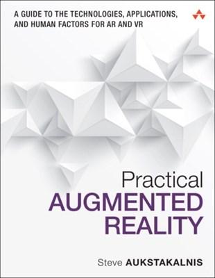 Practical Augmented Reality Steve Aukstakalnis 9780134094236