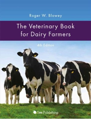 The Veterinary Book for Dairy Farmers Roger Blowey 9781908397775
