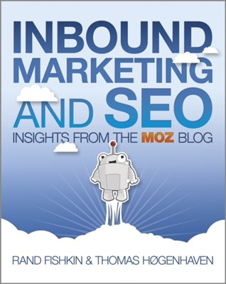 Inbound Marketing and SEO Thomas Hogenhaven, Rand Fishkin 9781118551554