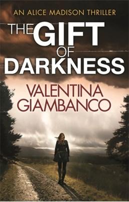 The Gift of Darkness Valentina Giambanco 9781780878737