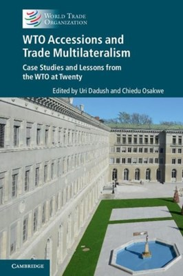 WTO accessions and trade multilateralism  9781107472242