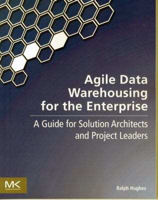 Agile Data Warehousing for the Enterprise Ralph (former DW/BI practice manager for a leading global systems integrator Hughes 9780123964649