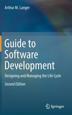 Guide to Software Development Arthur M. Langer 9781447167976