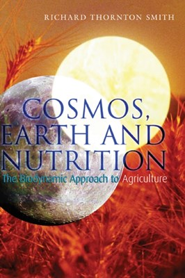 Cosmos, Earth and Nutrition Richard Thornton Smith 9781855842274