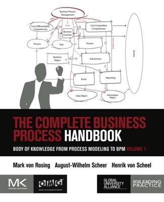 The Complete Business Process Handbook Mark Von Rosing 9780127999593