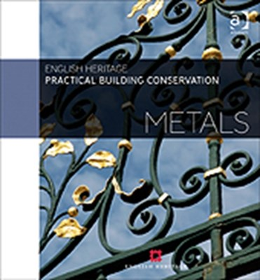 Practical Building Conservation: Metals Historic England, English Heritage 9780754645559