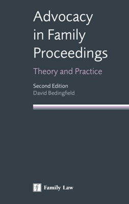 Advocacy in Family Proceedings David Bedingfield 9781846612985